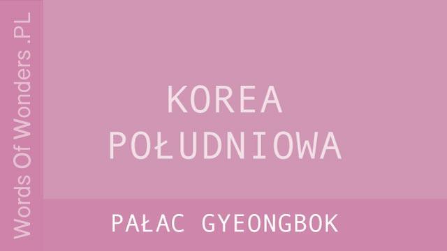 wow Pałac Gyeongbok