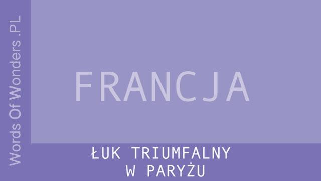 WORDS OF WONDERS ŁUK TRIUMFALNY W PARYŻU