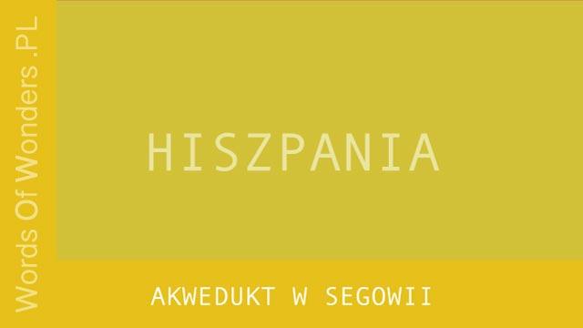 Words of Wonders Akwedukt w Segowii