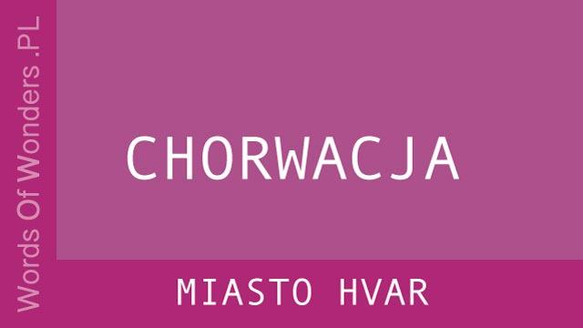 WOW Miasto Hvar