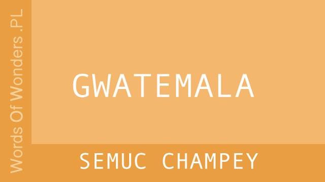 WOW Semuc Champey