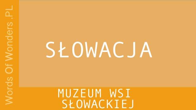 WOW Muzeum Wsi Słowackiej