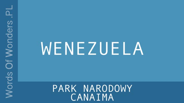 WOW Park Narodowy Canaima